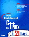 Teach Yourself C++ for Linux in 21 Days